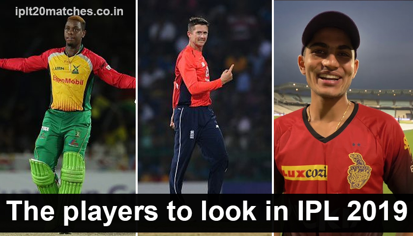 The Players to Look in IPL 2019