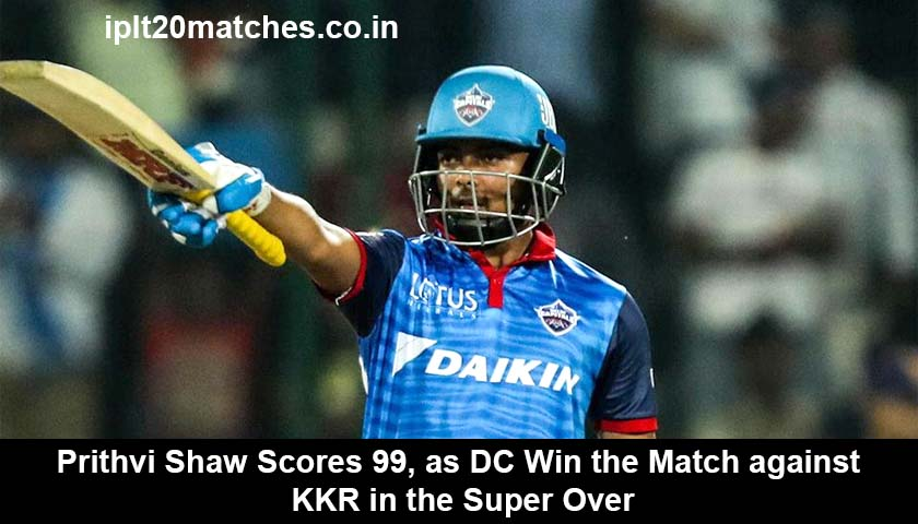 Prithvi Shaw Scores 99, as DC Win the Match against